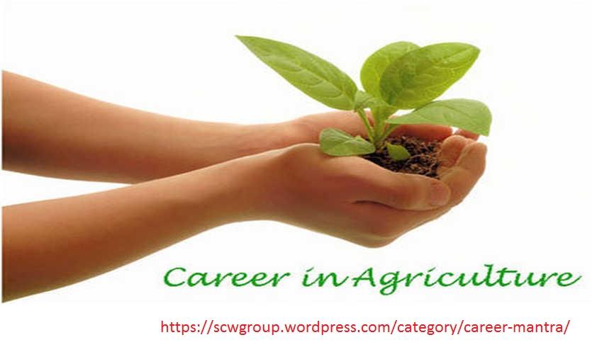 Agriculture me career kaise banaye or kya hai scope – ScwGroup